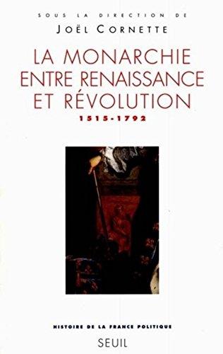 La monarchie entre Renaissance et Révolution 1575-1792