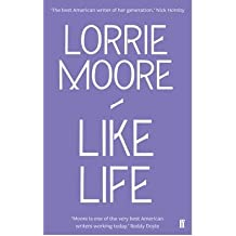 [(Like Life)] [ By (author) Lorrie Moore ] [May, 2010]