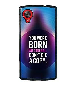 Fuson Premium 2D Back Case Cover You are born orginal With RED Background Degined For LG Google Nexus 5::LG Google Nexus 5 (2014 1st Gen)