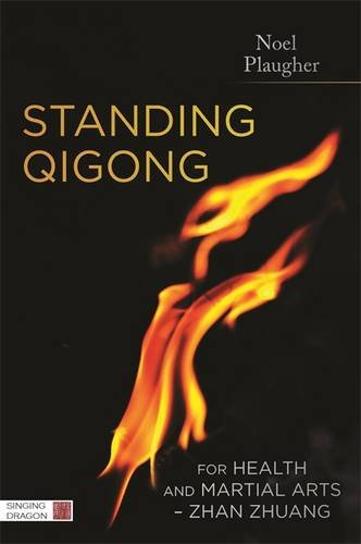 Standing Qigong for Health and Martial Arts - Zhan Zhuang por Noel Plaugher