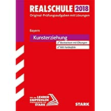 Abschlussprüfung Realschule Bayern 2018 - Kunsterziehung
