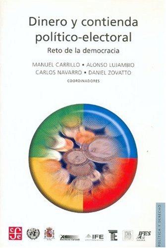 Dinero y Contienda Pol-Tico-Electoral: Reto de La Democracia (Politica y Derecho) por Manuel Carrillo