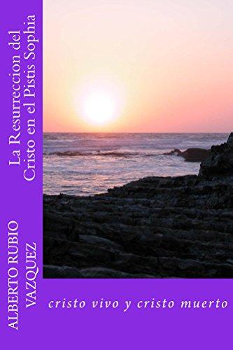 la resurrección del cristo en el pistís sofia por jose rubio vazquez
