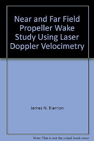 Near and Far Field Propeller Wake Study Using Laser Doppler Velocimetry