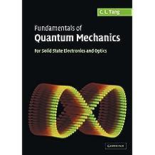 Fundamentals of Quantum Mechanics: For Solid State Electronics and Optics