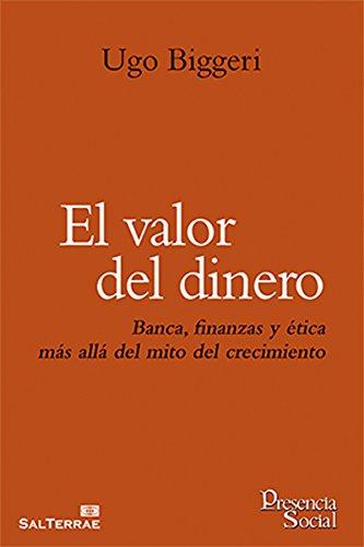 el-valor-del-dinero-banca-finanzas-y-etica-mas-alla-del-mito-del-crecimiento