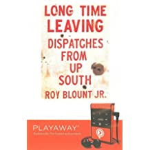 Long Time Leaving: Dispatches From the South Library Edition