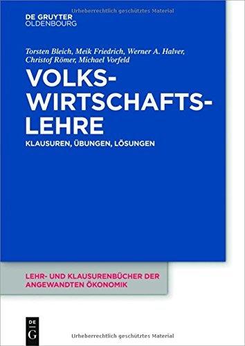 Volkswirtschaftslehre: Klausuren, Übungen und Lösungen (Lehr- und Klausurenbücher der angewandten Ökonomik) by Torsten Bleich (2016-03-21)