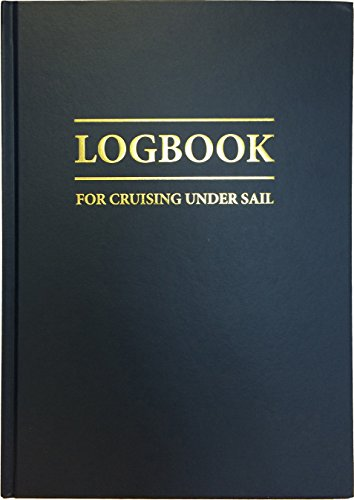 Logbook for Cruising Under Sail (Logbooks) por John Mellor