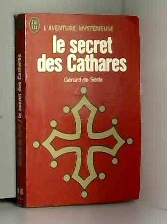 LE SECRET DES CATHARES par SEDE GERARD DE