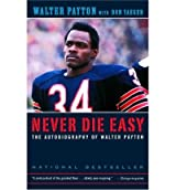 [ NEVER DIE EASY: THE AUTOBIOGRAPHY OF WALTER PAYTON ] Never Die Easy: The Autobiography of Walter Payton By Payton, Walter ( Author ) Sep-2001 [ Paperback ]