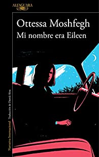 Mi nombre era Eileen par Ottessa Moshfegh