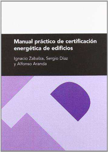 Manual práctico de certificación energética de edificios (Textos Docentes)