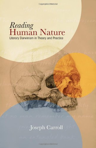 Reading Human Nature: Literary Darwinism in Theory and Practice