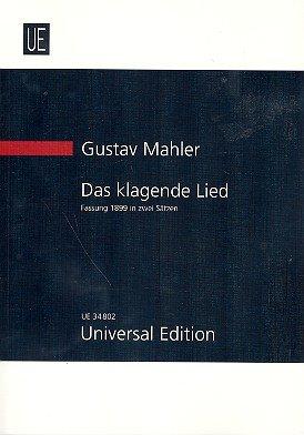 Das klagende Lied (Fassung 1899 in 2 Sätzen) : für Soli, gem Chor, Orchester und Fernorchester Studienpartitur