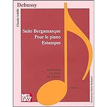 Suite Bergamasque; Pour le piano; Estampes (Music Scores)