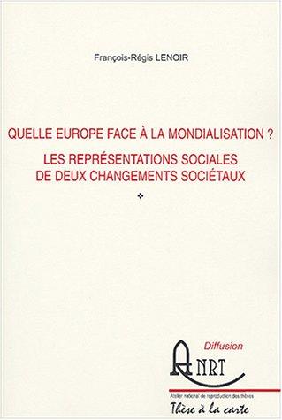 Quelle Europe face à la mondialisation ? : Les représentations sociales de deux changements sociétaux