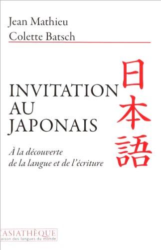 Invitation au japonais : A la découverte de la langue et de l'écriture