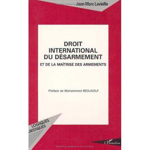 Droit international du désarmement et de la maitrîse des armements