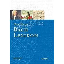 Das Neue Bach-Lexikon (Das Bach-Handbuch in 7 Bänden)