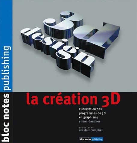 La Création 3D par Simon Danaher
