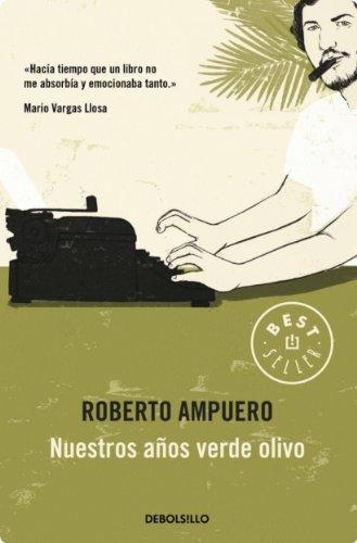Nuestros años verde olivo por ROBERTO AMPUERO