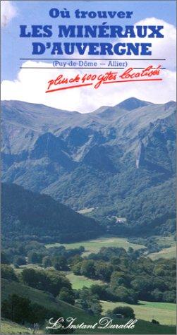 Minraux d'Auvergne (O trouver les), tome 1 : Puy-de-Dme, Allier