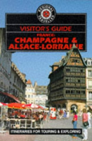 Visitor's guide - France: Champagne & Alsace-Lorraine