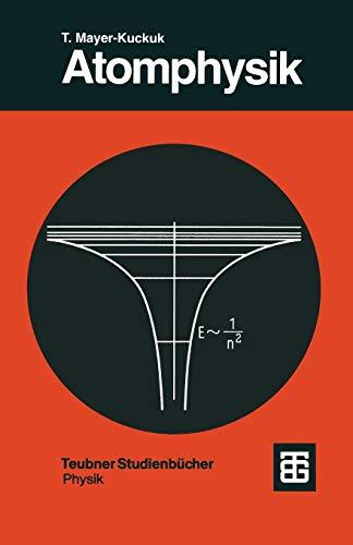 Atomphysik: Eine Einführung (Teubner Studienbücher Physik) (German Edition)