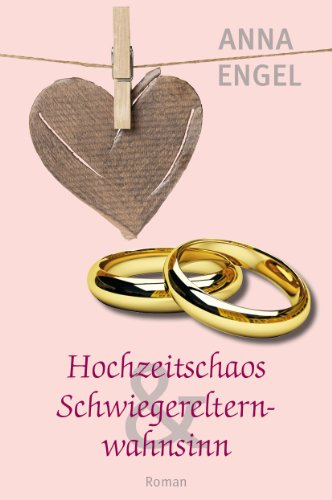 hochzeitschaos-schwiegerelternwahnsinn-liebesroman