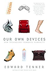 Our Own Devices: How Technology Remakes Humanity (English Edition)