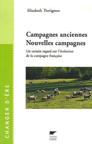Campagnes anciennes Nouvelles campagnes : Un certain regard sur l'évolution de la campagne française