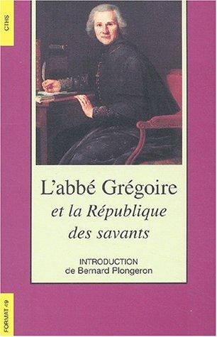 L'abbé Grégoire et la République des Savants