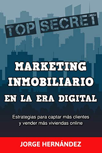 Marketing Inmobiliario en la Era Digital: Los secretos del ...