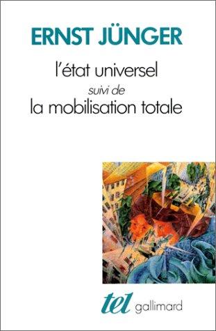 L'Etat universel / La Mobilisation totale