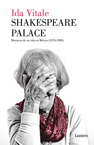 Shakespeare Palace: Mosaicos de su vida en México (1974-1984)