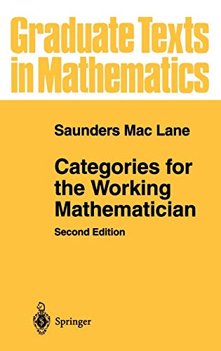 Categories for the Working Mathematician (Graduate Texts in Mathematics, Band 5)