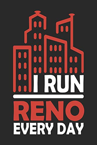 I Run Reno Every Day: Reno Notebook | Reno Vacation Journal | 110 Blank Paper Pages  6x9 |Handlettering | Diary I Logbook | Reno Buch