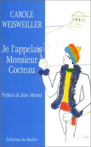 Je l'appelais Monsieur Cocteau, ou, La petite fille aux deux mains gauches (Parler vrai) par Carole Weisweiller