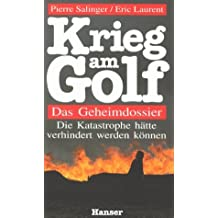 Krieg am Golf: Das Geheimdossier by Pierre Salinger (1991-01-01)