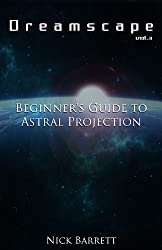 Dreamscape: Beginner's Guide to Astral Projection (Vol.3)