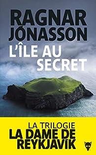 Hidden Iceland, tome 2 : L'île au secret  par Ragnar Jónasson