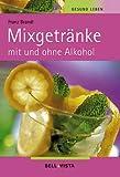 Mixgetränke mit und ohne Alkohol - Franz Brandl