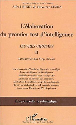 L'élaboration du premier test d'intelligence (1904-1905) : Tome 2, Oeuvres choisies par Alfred Binet