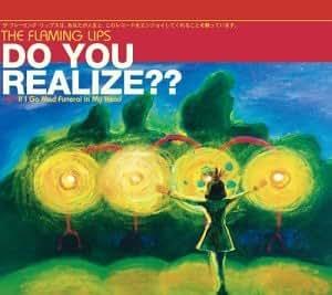 Do You Realize 1