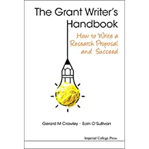 The Grant Writer's Handbook:How to Write a Research Proposal and Succeed