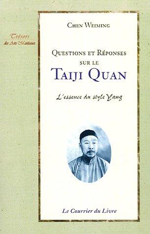 Questions et réponses sur le Taiji quan : L'essence du style Yang