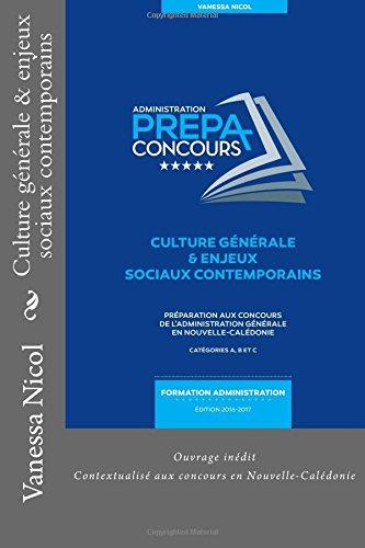 Culture générale & enjeux sociaux contemporains: Ouvrage inédit contextualisé aux concours en Nouvelle-Calédonie