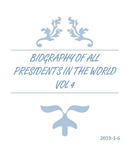 Descargar The biography of all presidents in the world Vol4: The first is US presidents Vol 4 PDF Gratis