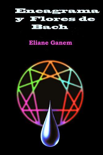 Eneagrama y Flores de Bach (edición revisada y actualizada por la ...